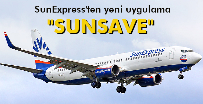SUNEXPRESS'TEN YENİ UYFULAMA 'SUNSAVE'